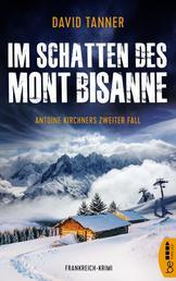 Im Schatten des Mont Bisanne - Antoine Kirchners zweiter Fall