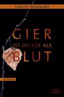 Uschi Gassler: Gier ist dicker als Blut
