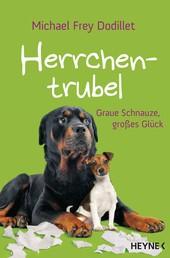 Herrchentrubel - Graue Schnauze, großes Glück