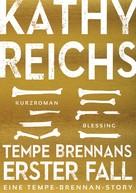 Kathy Reichs: Tempe Brennans erster Fall (4) ★★★★