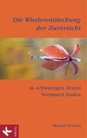 Roland Heinzel: Die Wiederentdeckung der Zuversicht