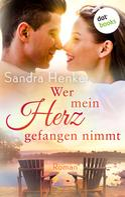 Sandra Henke: Wer mein Herz gefangen nimmt: Herzkonfetti - Band 2 ★★★★