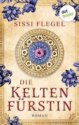 Die Keltenfürstin - Roman
