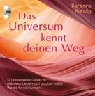Barbara Kündig: Das Universum kennt deinen Weg