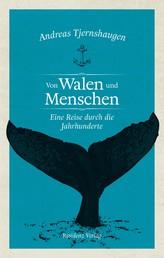 Von Walen und Menschen - Eine Reise durch die Jahrhunderte