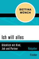 Bettina Münch: Ich will alles ★★★★★