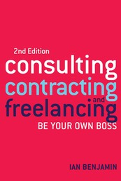 Consulting, Contracting and Freelancing - Be Your Own Boss
