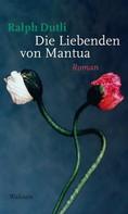 Ralph Dutli: Die Liebenden von Mantua