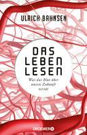 Ulrich Bahnsen: Das Leben lesen