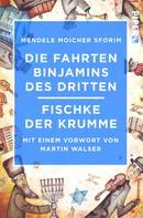 Moicher Sforim Mendele: Die Fahrten Binjamins des Dritten / Fischke der Krumme