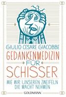 Giulio Cesare Giacobbe: Gedankenmedizin für Schisser ★★★★