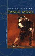 Mischa Martini: Tango Mosel ★★★★