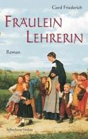 Gerd Friederich: Fräulein Lehrerin ★★★★