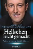 Mario Max Prinz zu Schaumburg-Lippe: Hellsehen - leicht gemacht ★★★