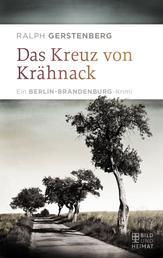 Das Kreuz von Krähnack - Ein Berlin-Brandenburg-Krimi
