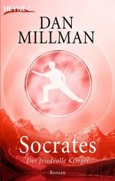 Socrates - Der friedvolle Krieger - Roman