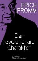 Erich Fromm: Der revolutionäre Charakter
