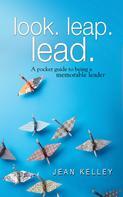 Jean Kelley: Look. Leap. Lead.