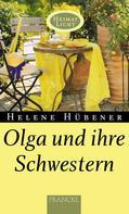 Helene Hübener: Olga und ihre Schwestern