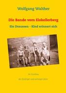 Wolfgang Walther: Die Bande vom Eiskellerberg