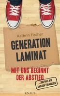 Kathrin Fischer: Generation Laminat ★★★★