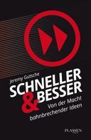 Jeremy Gutsche: Schneller und besser ★★★★