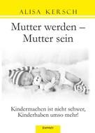 Alisa Kersch: Mutter werden – Mutter sein ★★★★