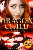 Ruth Omphalius: Dragon Child (3). Die Allianz ★★★★