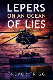 Lepers on an Ocean of Lies - Who are the royal targets? (The 3rd in the Peter Piper crime thriller series)