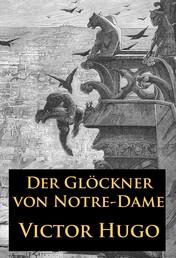 Der Glöckner von Notre-Dame - historischer Roman