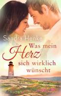 Sandra Henke: Was mein Herz sich wirklich wünscht ★★★