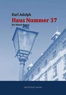 Karl Adolph: Haus Nummer 37