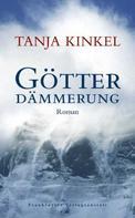 Tanja Kinkel: Götterdämmerung ★★★★