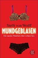 Steffi von Wolff: Mundgeblasen ★★★
