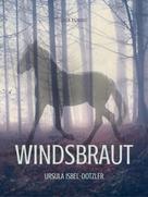 Ursula Isbel-Dotzler: Windsbraut - Pferdegeschichten ★★★★★