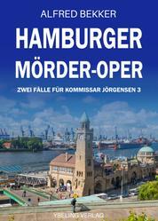 Hamburger Mörder-Oper: Zwei Fälle für Kommissar Jörgensen 3
