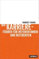 Norbert Franck: Der Karriereführer für Referentinnen und Referenten ★★