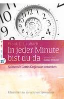 Frank C. Laubach: In jeder Minute bist du da ★★★★★