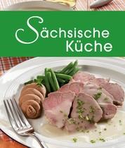 Sächsische Küche - Die schönsten Spezialitäten aus Sachsen
