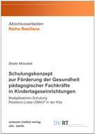 Beate Missalek: Schulungskonzept zur Förderung der Gesundheit pädagogischer Fachkräfte in Kindertageseinrichtungen