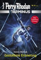 Dennis Mathiak: Terminus 9: Gestohlene Erinnerung ★★★★