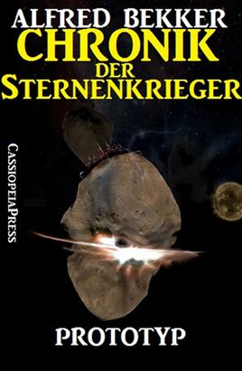 Chronik der Sternenkrieger 3 - Prototyp (Science Fiction Abenteuer)