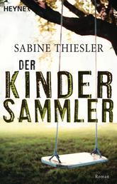 Der Kindersammler - Roman