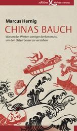 Chinas Bauch - Warum der Westen weniger denken muss, um den Osten besser zu verstehen