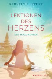 Lektionen des Herzens - Ein Yoga-Roman