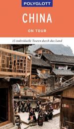 POLYGLOTT on tour Reiseführer China - 15 individuelle Touren durch das Land