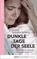 Susan Kushner Resnick: Dunkle Tage der Seele ★★★★★