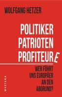 Wolfgang Hetzer: Politiker, Patrioten, Profiteure
