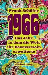 1966 - Das Jahr, in dem die Welt ihr Bewusstsein erweiterte