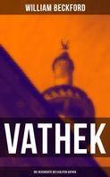 William Beckford: VATHEK: Die Geschichte des Kalifen Vathek